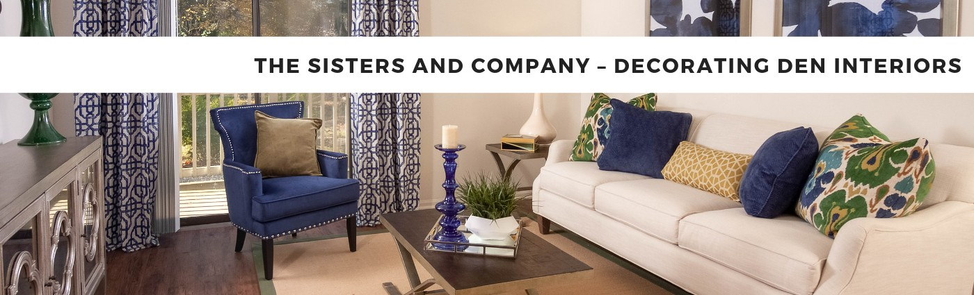 THE SISTERS AND COMPANY – DECORATING DEN INTERIORS | LinkedIn