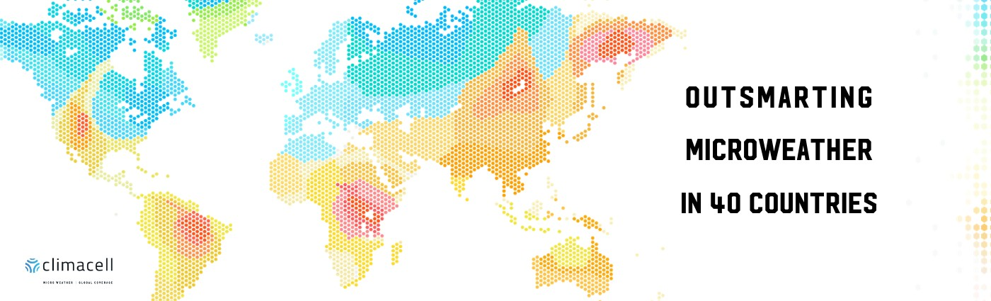 ClimaCell in 40 countries.