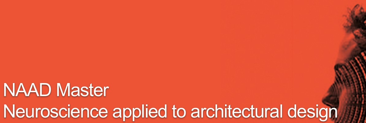 Master NAAD 'Neuroscience Applied to Architectural Design