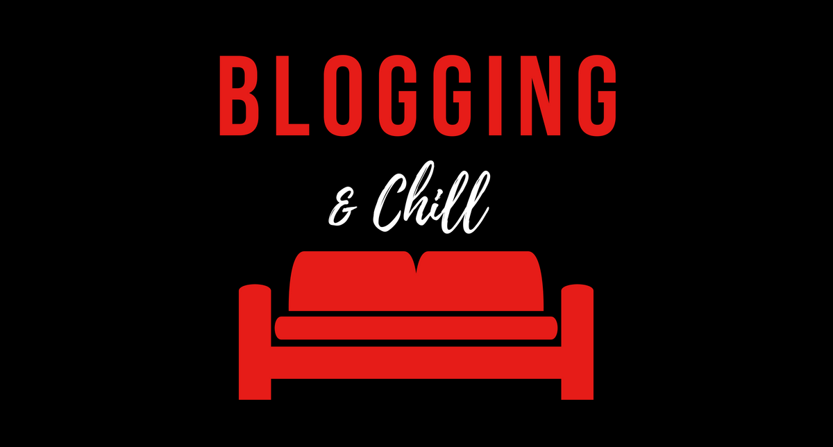 Blogging & Chill (Netflix-like image)