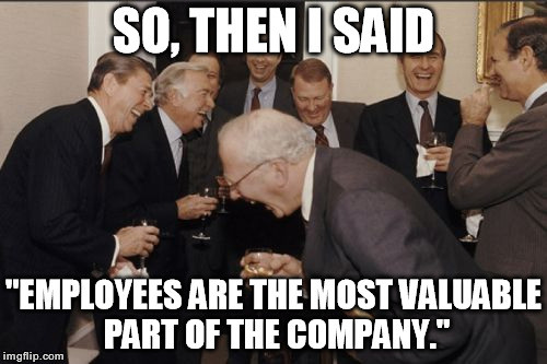 employees are the most valuable part of the company meme