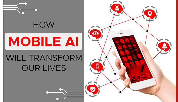 How Mobile AI Will Transform Our Lives - Data Science Central