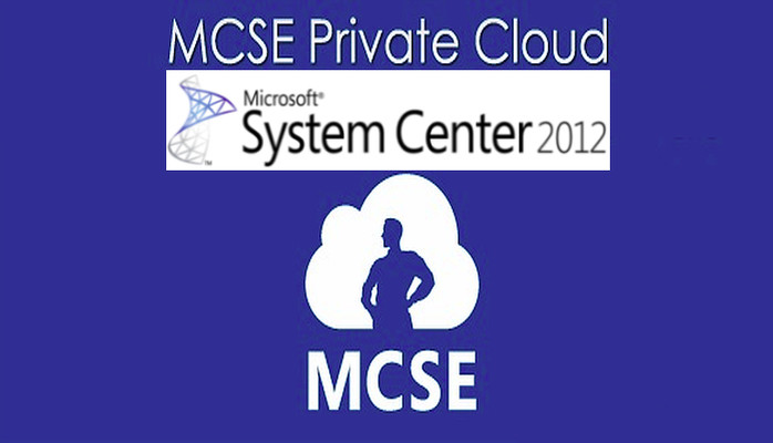 Microsoft MCSE Private Cloud - System Center 2012 - Exam 70-246 & 70-247 - Training & Educational Resources