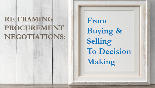 Re-framing Procurement Negotiations: From Buying & Selling to ...