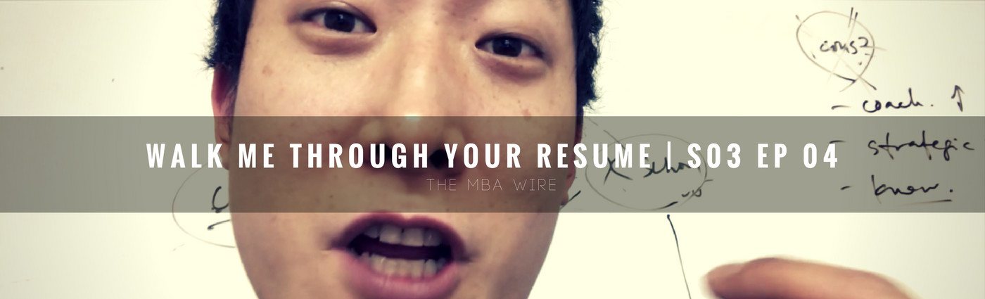 answering the walk me through your resume question the mba wire