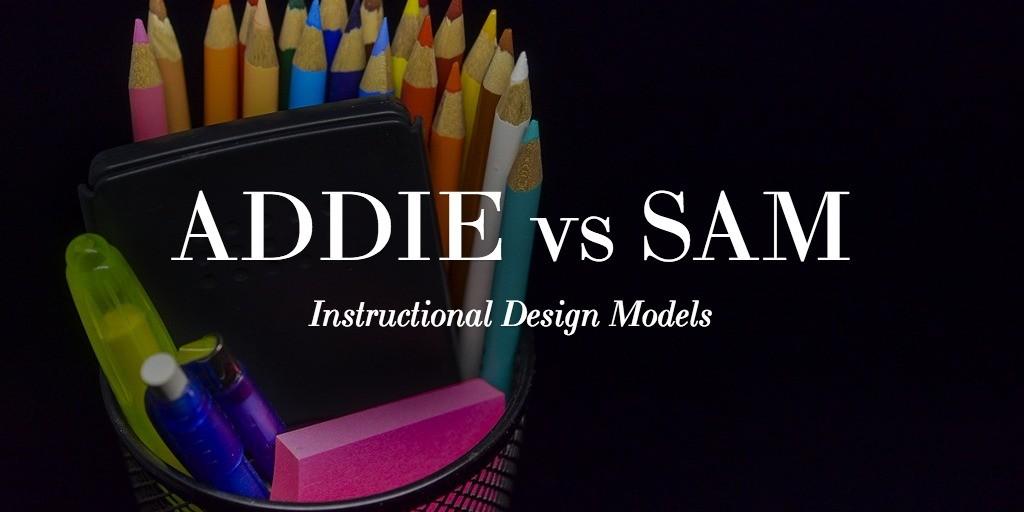 Addie Vs Sam Methodology